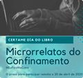Certame Día do Libro 2020: Microrrelatos do Confinamento. Publicación dos microrrelatos participantes e do gañador